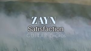Read more about the article Easy: Satisfaction Guitar Chords  By Zayn