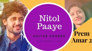 Read more about the article Nitol Paaye Guitar Chords ( নিটোল পায়ে) । Prem Amar2 | Imran