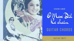 Read more about the article O Mere Dil Ke Chain Guitar Chords | Kishore Kumar | Mere Jeevan Sathi