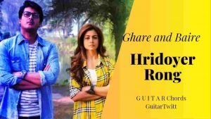 Read more about the article Hridoyer Rong Guitar Chords | Lagnajita | Ghare and Baire | Anupam Roy