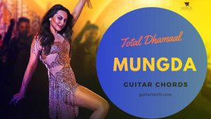 Read more about the article Mungda Guitar Chords | Total Dhamaal | Jyotica, Shaan, Subhro