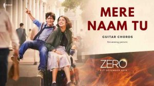 Read more about the article Mere Naam Tu Guitar Chords | Zero | Ajay- Atul