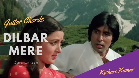 Read more about the article Dilbar Mere Guitar Chords Kishore Kumar