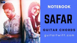 Read more about the article Notebook: Safar Guitar Chords | Mohit Chauhan