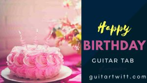 Read more about the article Happy Birthday Tabs & Sheet Music