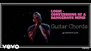 Read more about the article Logic – Confessions of a Dangerous Mind Guitar Chords