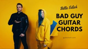 Read more about the article Bad Guy Chords Piano, Ukulele & Guitar by Billie Eilish