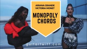 Read more about the article Monopoly Guitar Chords by Ariana Grande and Victoria Monet