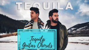 Tequila Guitar Chords by Dan + Shay