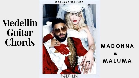 Read more about the article Madonna, Maluma – Medellín Guitar Chords
