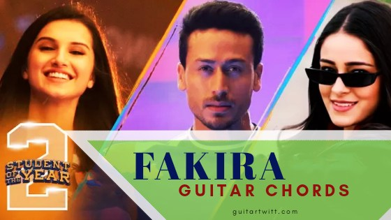 Read more about the article Student of The Year 2 – Fakira Guitar Chords | Sanam Puri, Neeti Mohan