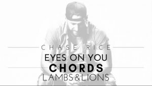 Read more about the article Chase Rice -Eyes On You Chords with Strumming
