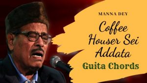 Read more about the article Coffee Houser Sei Addata Chords -Manna Dey