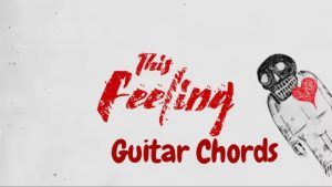 This is a poster for This Feeling Guitar chords