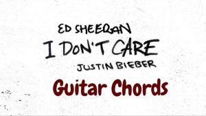 Read more about the article Ed Sheeran & Justin Bieber – I Don't Care Chords