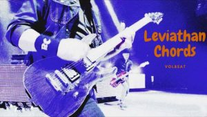 Read more about the article Volbeat – Leviathan Chords with Strumming