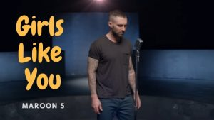 Read more about the article Maroon 5 – Girls Like You Chords with Strumming