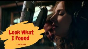 Read more about the article Look What I Found Chords by Lady Gaga | A Star Is Born