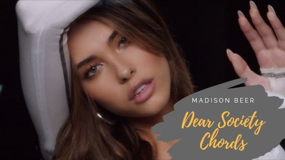 Dear Society Chords by Madison Beer