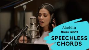 Read more about the article Naomi Scott – Speechless Chords (Full) from the Aladdin