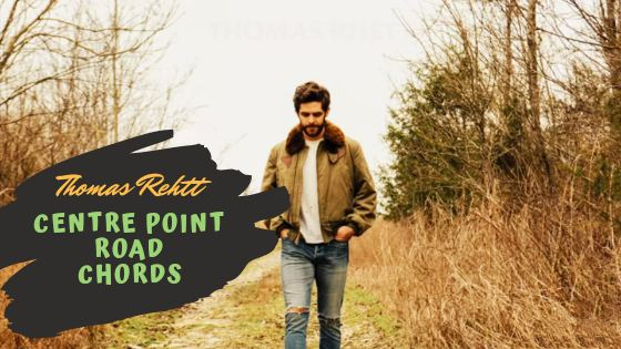 Read more about the article Centre Point Road Chords by Thomas Rhett