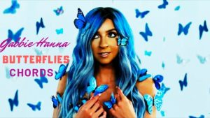 Read more about the article Gabbie Hanna – Butterflies Chords with Strumming