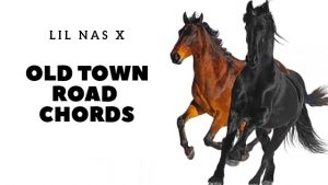 Old Town Road Chords by Lil Nas X