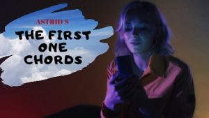 Read more about the article The First One Chords by Astrid S