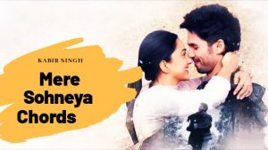 Read more about the article Kabir Singh – Mere Sohneya Guitar Chords