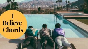 Read more about the article Jonas Brothers – I Believe Chords | Happiness Begins