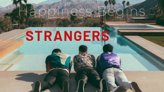 Read more about the article Jonas Brothers – Strangers Chords   Happiness Begins