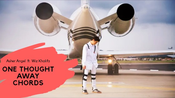 Read more about the article Asher Angel – One Thought Away Chords ft. Wiz Khalifa