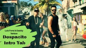 Read more about the article DESPACITO GUITAR TABS by Luis Fonsi Ft.Daddy Yankee