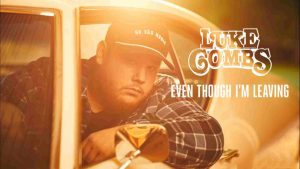 Luke Combs – Even Though I'm Leaving Chords