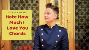 Read more about the article Conor Maynard – Hate How Much I Love You Chords
