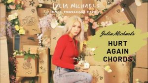 Read more about the article Julia Michaels – Hurt Again Chords With Strumming