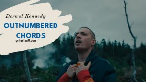 Dermot Kennedy – Outnumbered Chords