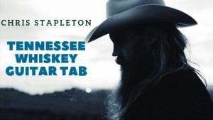 Read more about the article Chris Stapleton – Tennessee Whiskey Tab