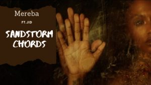Read more about the article Mereba – Sandstorm Guitar Chords ft. JID