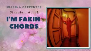 Read more about the article Sabrina Carpenter – I'm Fakin Chords