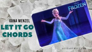 Read more about the article Frozen – LET IT GO CHORDS by Idina Menzel