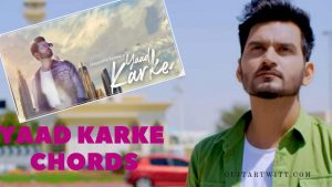 Read more about the article Gajendra Verma – Yaad Karke Chords