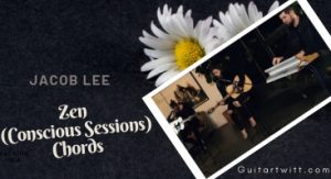 Jacob Lee – Zen Chords (Conscious Sessions)
