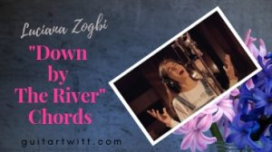 Read more about the article Luciana Zogbi – Down By The River Chords