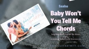 Read more about the article Saaho – Baby Won't You Tell Me Chords