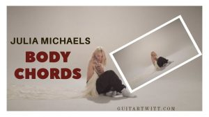 Read more about the article Julia Michaels – BODY CHORDS @ Guitartwitt