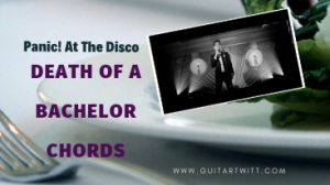 Read more about the article Panic! At The Disco – Death Of A Bachelor Chords