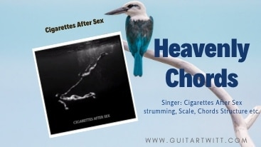 Heavenly Chords, Heavenly Chords by Cigarettes after Sex