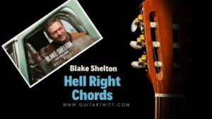 Read more about the article Blake Shelton – Hell Right Chords