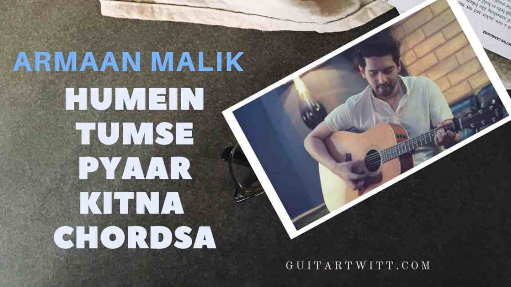 Humein Tumse Pyaar Kitna Chords